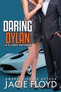 Daring Dylan, Book 2 of the Billionaire Brotherhood, by Jacie Floyd