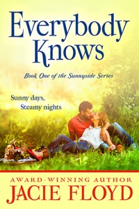 Everybody Knows, Book One of the Sunnyside Series, a small-town Contemporary Romance by Jacie Floyd